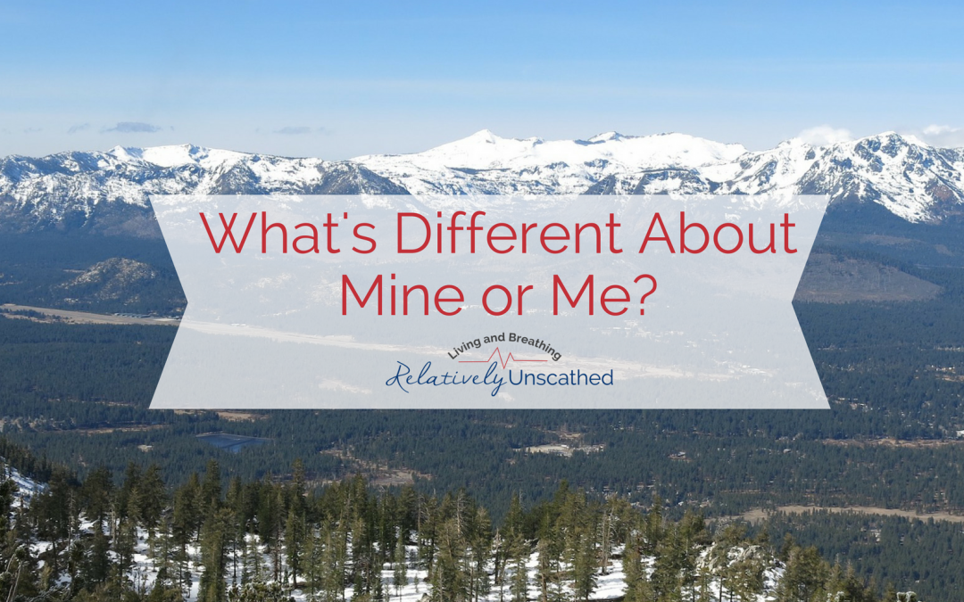 What's Different About Mine…or Me?
