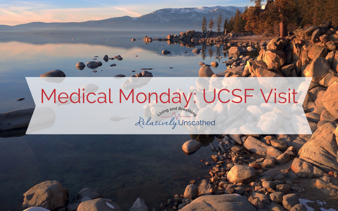 Medical Monday: UCSF Visit
