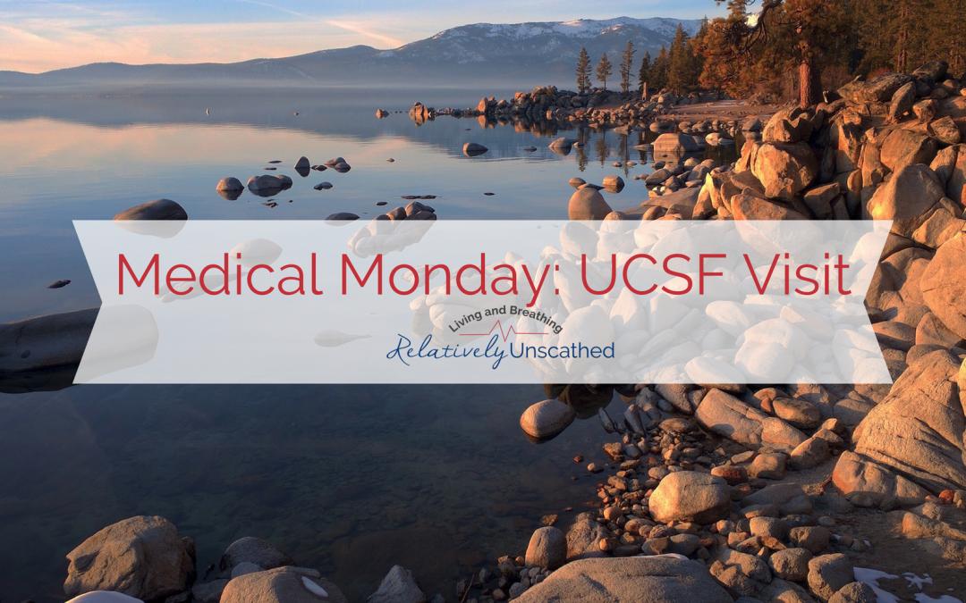 Medical Monday: UCSF Visit