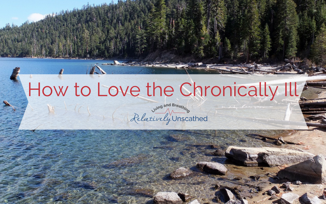 How to Love a Person with a Chronic Illness